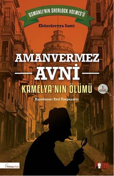 Amanvermez Avni - Kamelyanın Ölümü 1. Cilt.pdf