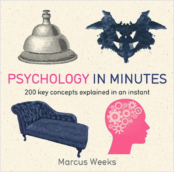 Psychology in Minutes: 200 Key Concepts Explained in an Instant.pdf