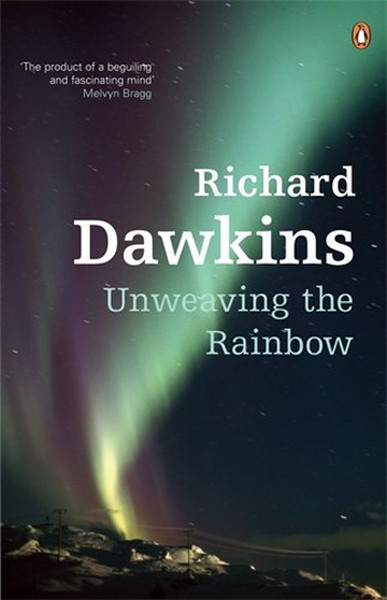 Unweaving the Rainbow: Science, Delusion and the Appetite for Wonder.pdf