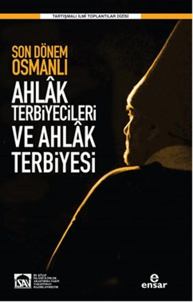 Son Dönem Osmanlı Ahlâk Terbiyecileri ve Ahlak Terbiyesi.pdf