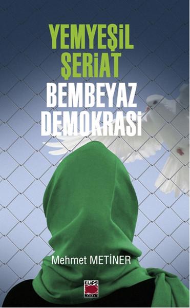 Yemyeşil Şeriat - Bembeyaz Demokrasi.pdf