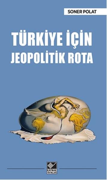 Türkiye İçin Jeopolitik Rota.pdf