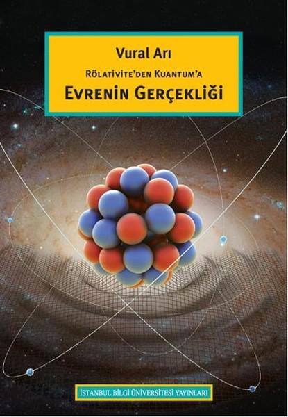 Rölativite`den Kuantum`a Evrenin Gerçekliği