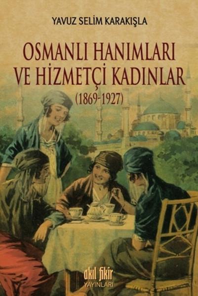 Osmanlı Hanımları ve Hizmetçi Kadınlar 1869 - 1927.pdf