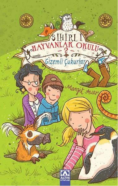 Sihirli Hayvanlar Okulu 2 - Gizemli Çukurlar.pdf