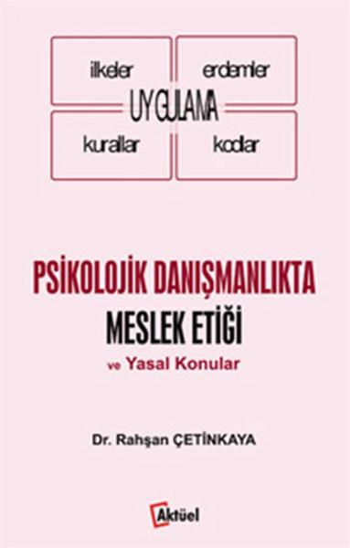 Psikolojik Danışmanlıkta Meslek Etiği ve Yasal Konular.pdf