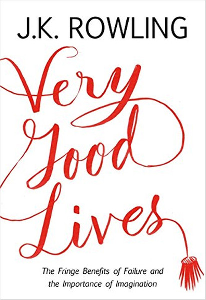 Very Good Lives: The Fringe Benefits of Failure and the Importance of Imagination.pdf