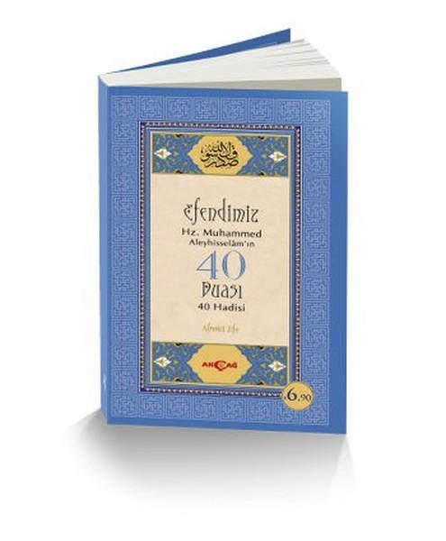 Efendimiz Hz. Muhammed Aleyhisselam`ın 40 Duası 40 Hadisi