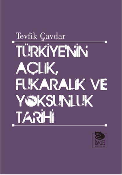 Türkiye`nin Açlık, Fukaralık ve Yoksunluk Tarihi