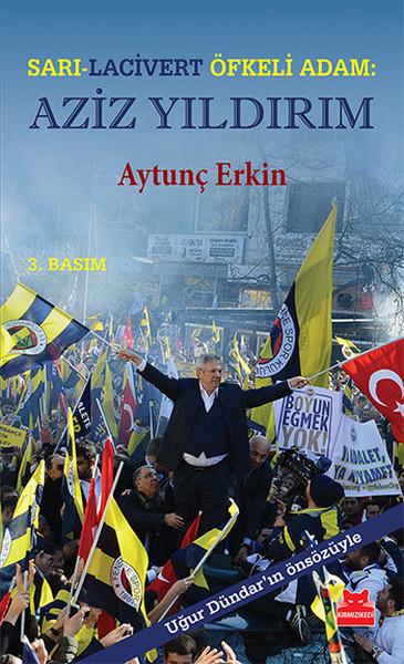 Sarı - Lacivert Öfkeli Adam: Aziz Yıldırım.pdf