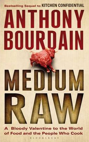 Medium Raw: A Bloody Valentine to the World of Food and the People Who Cook.pdf