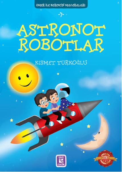 Ömer İle Keremin Maceraları 7 - Astronot Robotlar.pdf