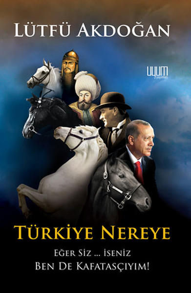 Türkiye Nereye Eğer Siz... İseniz Ben de Kafatasçıyım!.pdf