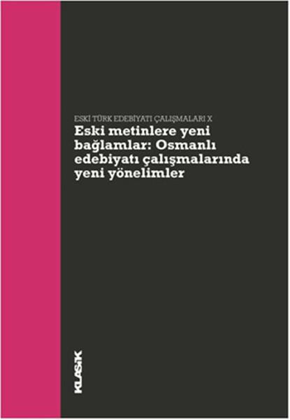 Eski Metinlere Yeni Bağlamlar - Osmanlı Edebiyatı Çalışmalarında Yeni Yönelimler.pdf