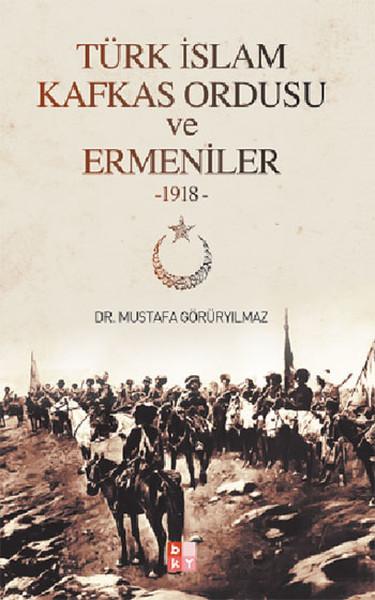 Türk İslam Kafkas Ordusu ve Ermeniler 1918.pdf