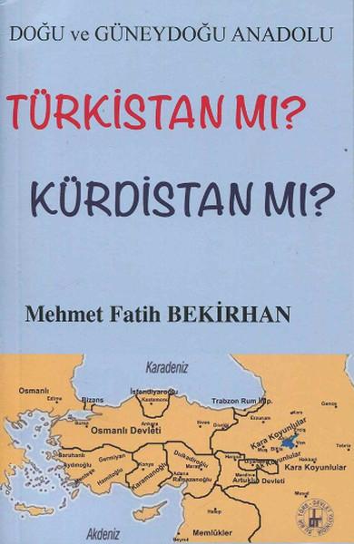 Doğu ve Güneydoğu Anadolu Türkistan mı? Kürdistan mı?.pdf