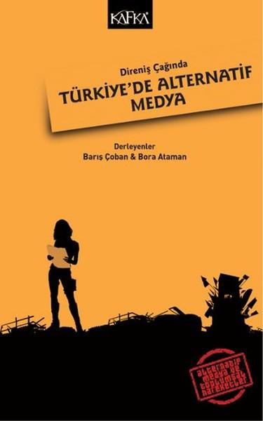 Direniş Çağında Türkiye`de Alternatif Medya