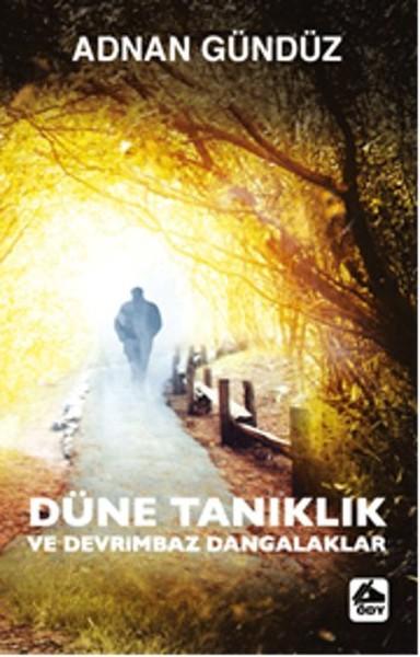 Düne Tanıklık ve Devrimbaz Dangalaklar.pdf
