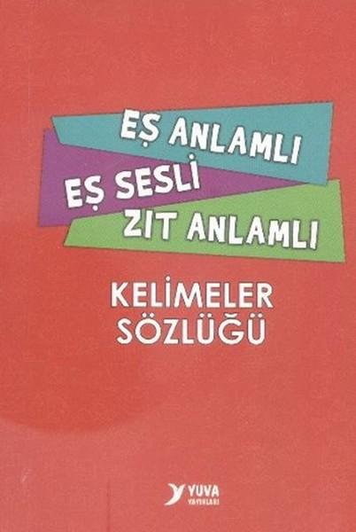 Yuva Eş Anlamlı Eş Sesli Zıt Anlamlı Kelimeler Sözlüğü.pdf