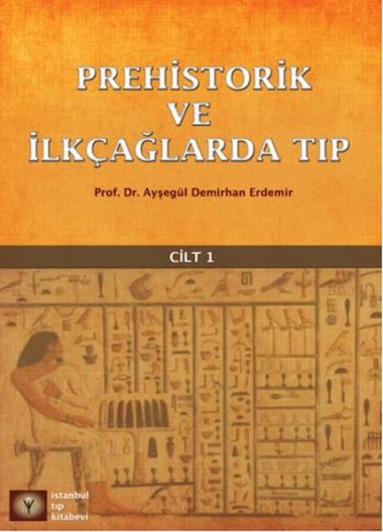 Prehistorik ve İlkçağlarda Tıp Cilt 1.pdf