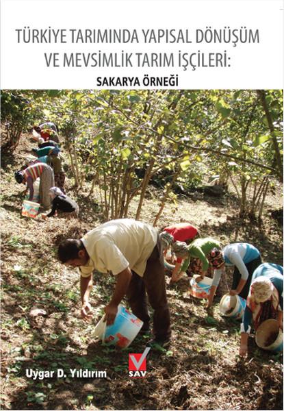 Türkiye Tarımında Yapısal Dönüşüm ve Mevsimlik Tarım İşçileri - Sakarya Örneği.pdf