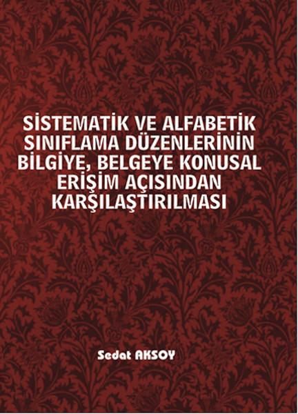 Sistematik ve Alfabetik Sınıflama Düzenlerinin Bilgiye, Belgeye Konusal Erişim Açısından.pdf