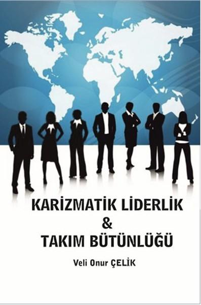 Karizmatik Liderlik Takım Bütünlüğü.pdf