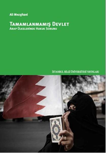 Tamamlanmamış Devlet - Arap Ülkelerinde Hukuk Sorunu.pdf