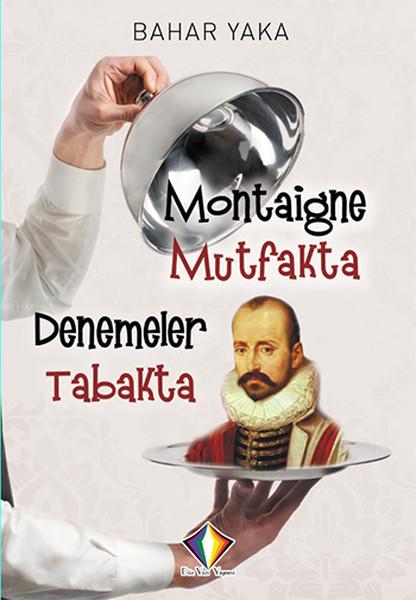 Montaigne Mutfakta Denemeler Tabakta.pdf