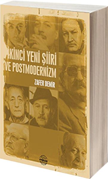 Ikinci Yeni şiiri Ve Postmodernizm Zafer Demir Fiyatı Satın Al