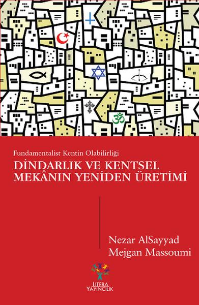 Dindarlık ve Kentsel Mekânın Yeniden Üretimi.pdf