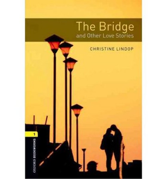 Oxford Bookworms Library: Stage 1: The Bridge and Other Love Stories(CDli).pdf