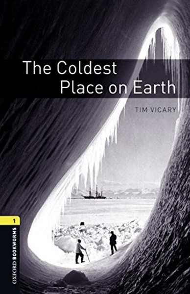 Oxford Bookworms Library: Stage 1: The Coldest Place on Earth(CDli).pdf