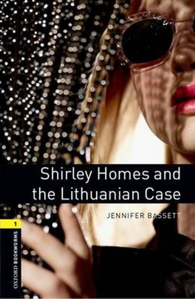 Oxford Bookworms Library: Stage 1: Shirley Homes and the Lithuanian Case(CDli).pdf