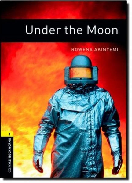 Oxford Bookworms Library: Stage 1: Under the Moon: 400 Headwords(CDli).pdf