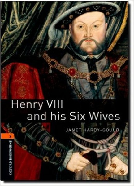 Oxford Bookworms Library: Stage 2: Henry VIII and his Six Wives(CDli).pdf