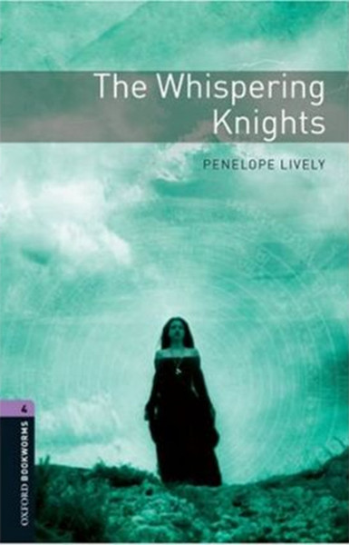 Oxford Bookworms Library: Stage 4: The Whispering Knights.pdf