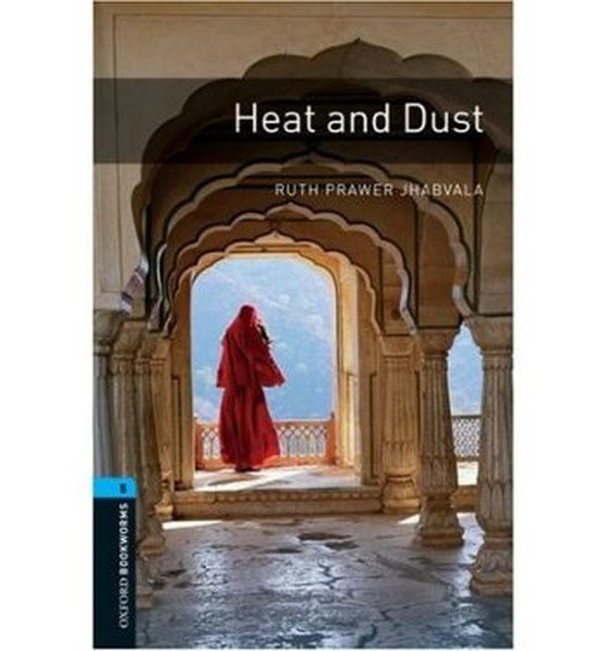 Oxford Bookworms Library: Stage 5: Heat and Dust: 1800 Headwords.pdf
