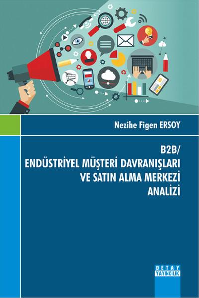 B2B - Endüstriyel Müşteri Davranışları ve Satın Alma Merkezi Analizi.pdf