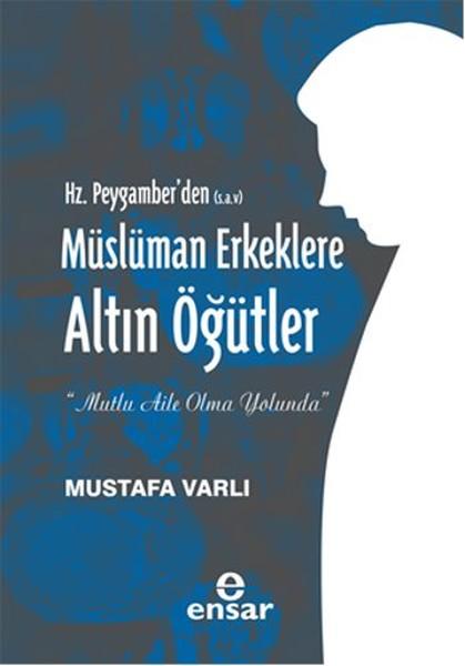 Hz. Peygamberden (S.A.V) Müslüman Erkeklere Altın Öğütler.pdf