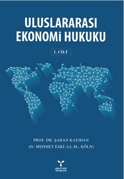 Uluslararası Ekonomi Hukuku Cilt 1.pdf