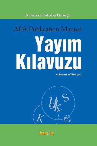 Amerikan Psikoloji Derneği Yayım Kılavuzu - 6. Basımın Türkçesi.pdf