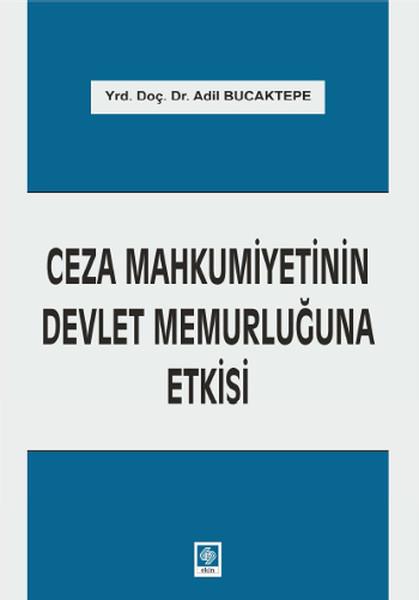 Ceza Mahkumiyetinin Devlet Memurluğuna Etkisi.pdf
