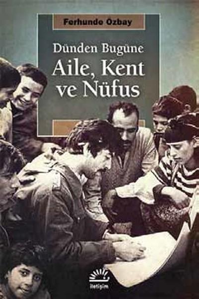 Dünden Bugüne Aile, Kent ve Nufüs.pdf