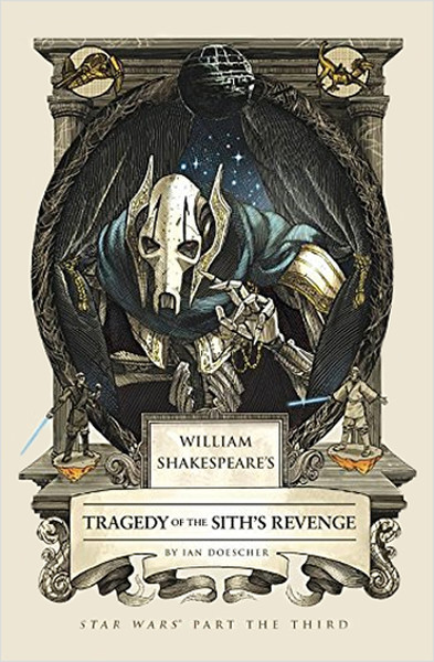 William Shakespeares Tragedy of the Siths Revenge: Star Wars Part the Third.pdf