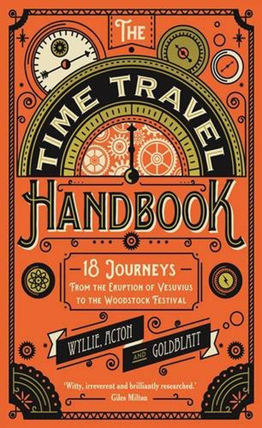 The Time Travel Handbook: From the Eruption of Vesuvius to the Woodstock Festival.pdf