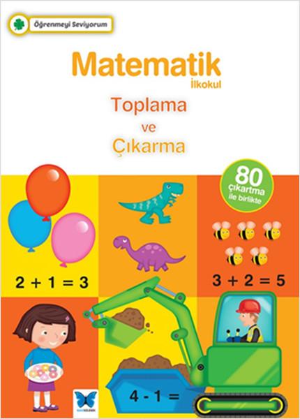 Öğrenmeyi Seviyorum - Matematik İlkokul Toplama ve Çıkarma.pdf