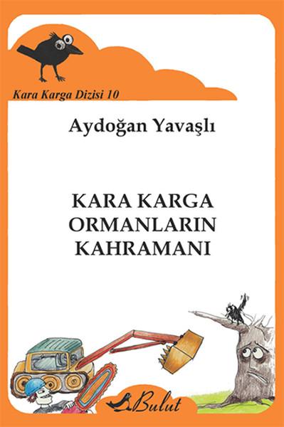 Kara Karga Dizisi 10 - Kara Karga Ormanların Kahramanı.pdf
