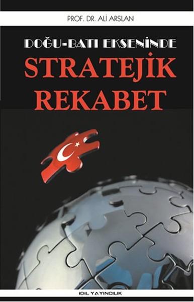 Doğu Batı Ekseninde Stratejik Rekabet.pdf