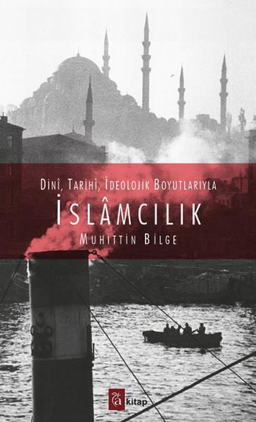 Dini, Tarihi, İdeolojik Boyutlarıyla İslamcılık.pdf